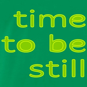 T-Shirt Motiv time to be still