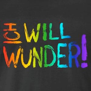 coole Sprüche T-Shirt Motiv Ich will Wunder!